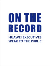 On the RecordHuawei Executives Speak To The Public 216 283